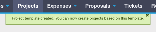 Screenshot of the success message you see after creating a project template: Project template created. You can now create projects based on this template.